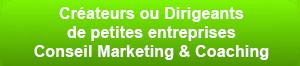 Créateurs ou Dirigeants de petites entreprises  Conseil Marketing & Coaching
